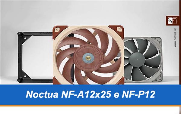 Recensione ventole Noctua NF-A12x25 e NF-P12